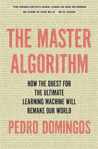 """Pedro Domingos and """"The Master Algorithm"""""""